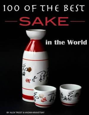 100 of the Best Sake in the World