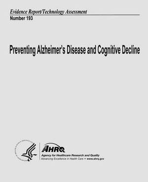 Preventing Alzheimer's Disease and Cognitive Decline: Evidence Report/Technology Assessment Number 193