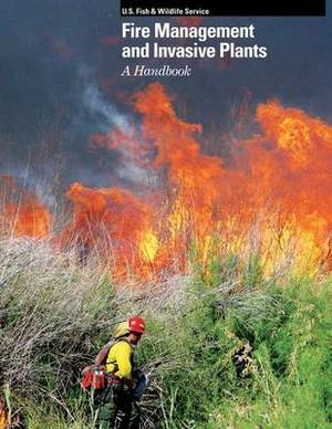 Fire Management and Invasive Plants Handbook