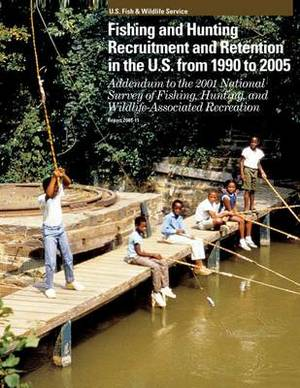 Fishing and Hunting Recruitment and Retention in the U.S. from 1990 to 2005