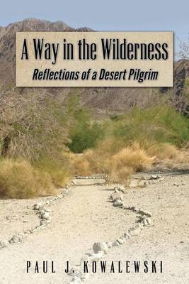 A Way in the Wilderness: Refections of a Desert Pilgrim