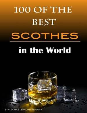 100 of the Best Scotches in the World