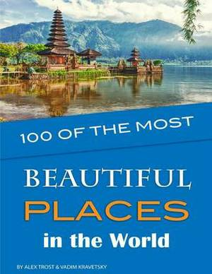 100 of the Most Beautiful Places in the World