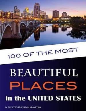 100 of the Most Beautiful Places in the United States