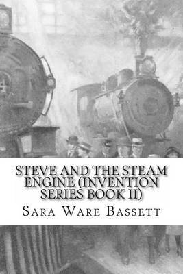 Steve and the Steam Engine (Invention Series Book II)
