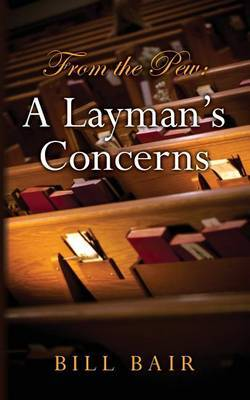 From the Pew: A Layman's Concerns