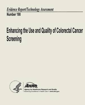Enhancing the Use and Quality of Colorectal Cancer Screening: Evidence Report/Technology Assessment Number 190