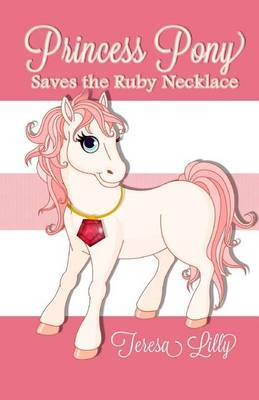 Princess Pony Saves the Ruby Necklace