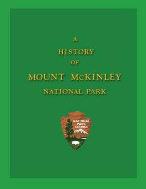 A History of Mount McKinley National Park