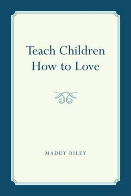 Teach Children How to Love