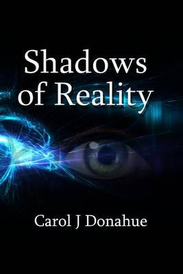 Shadows of Reality: Book III of the Shadows Series