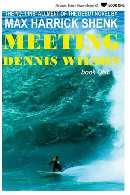 Meeting Dennis Wilson: Book One