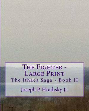 The Fighter - Large Print: The Ithaca Saga Book II