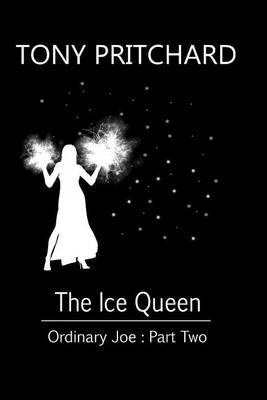 The Ice Queen: Ordinary Joe: Part Two