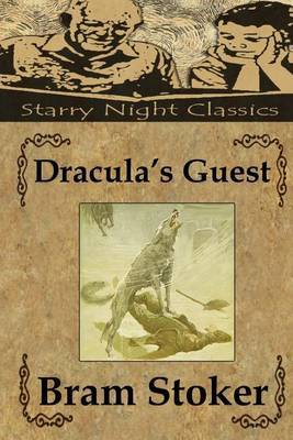 Dracula's Guest: And Other Weird Stories