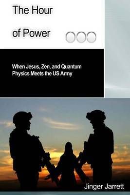The Hour of Power: When Jesus, Zen, and Quantum Physics Meet the US Army