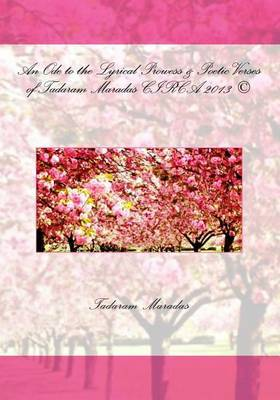 An Ode to the Lyrical Prowess & Poetic Verses of Tadaram Maradas Circa 2013 (C)