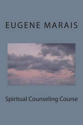 Spiritual Counseling Course: Purify and Sanctify the Bride: Prophetic and Pastoral Counseling
