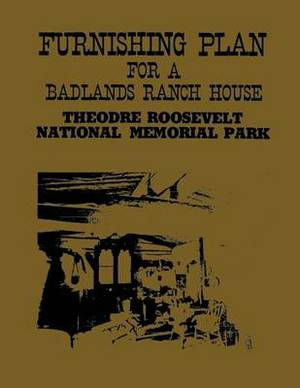 Furnishing Plan for a Badlands Ranch House