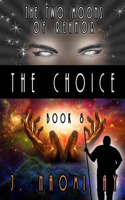 The Choice: The Two Moons of Rehnor, Book 8
