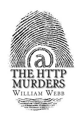 The HTTP Murders: 15 Cyber Killers You Never Want to Meet Online