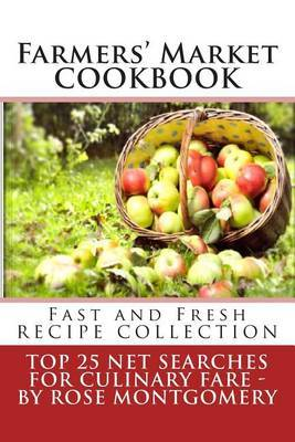 Farmers' Market Cookbook: Fast and Fresh Recipe Collection