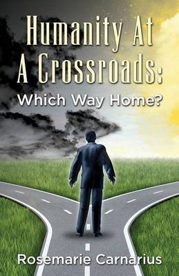 Humanity at a Crossroads: Which Way Home?