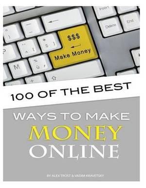 100 of the Best Ways to Make Money Online