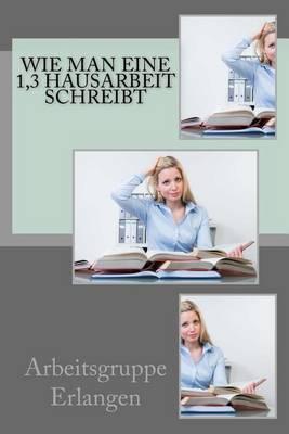 Wie Man Eine 1,3 Hausarbeit Schreibt