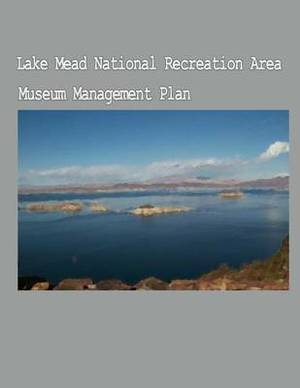 The Lake Mead National Recreation Area Museum Management Plan