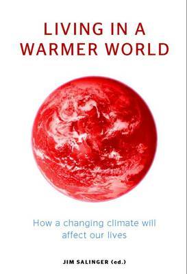 Living in a Warmer World: How a Changing Climate Will Affect Our Lives
