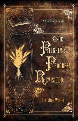 The Pilgrim's Progress Revisited