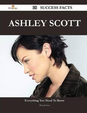 Ashley Scott 28 Success Facts - Everything You Need to Know about Ashley Scott
