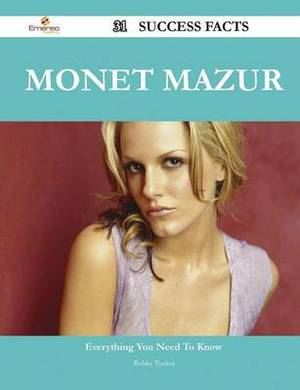 Monet Mazur 31 Success Facts - Everything You Need to Know about Monet Mazur