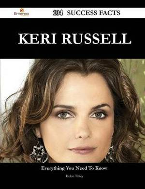 Keri Russell 104 Success Facts - Everything You Need to Know about Keri Russell