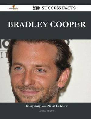 Bradley Cooper 209 Success Facts - Everything You Need to Know about Bradley Cooper