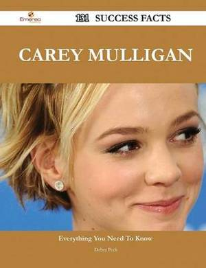 Carey Mulligan 131 Success Facts - Everything You Need to Know about Carey Mulligan