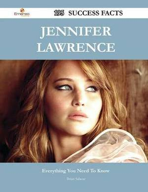 Jennifer Lawrence 195 Success Facts - Everything You Need to Know about Jennifer Lawrence