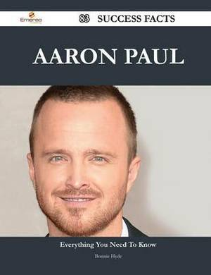 Aaron Paul 83 Success Facts - Everything You Need to Know about Aaron Paul