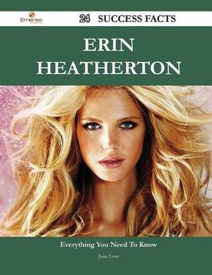 Erin Heatherton 24 Success Facts - Everything You Need to Know about Erin Heatherton