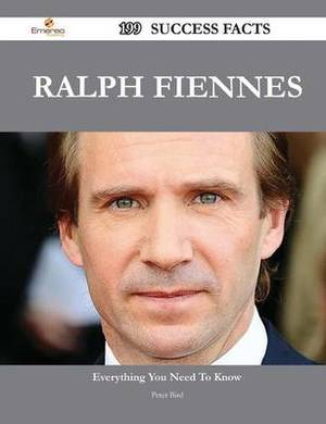 Ralph Fiennes 199 Success Facts - Everything You Need to Know about Ralph Fiennes