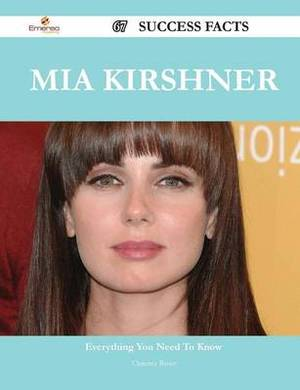 MIA Kirshner 67 Success Facts - Everything You Need to Know about MIA Kirshner