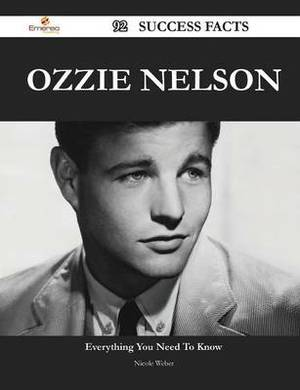 Ozzie Nelson 92 Success Facts - Everything You Need to Know about Ozzie Nelson