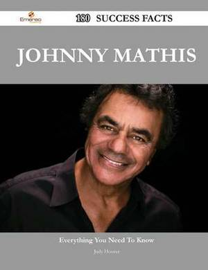 Johnny Mathis 180 Success Facts - Everything You Need to Know about Johnny Mathis
