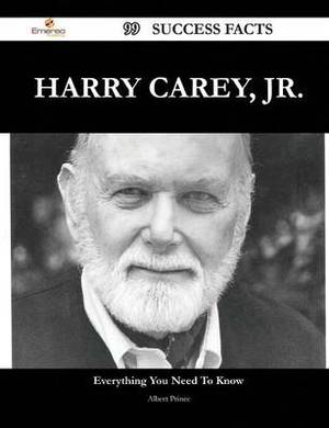 Harry Carey, Jr. 99 Success Facts - Everything You Need to Know about Harry Carey, Jr.