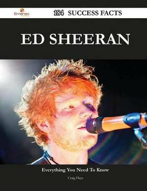 Ed Sheeran 184 Success Facts - Everything You Need to Know about Ed Sheeran