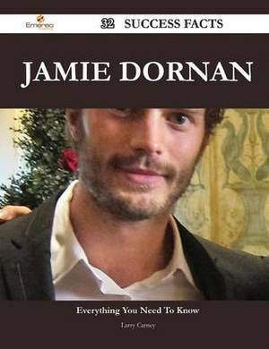 Jamie Dornan 32 Success Facts - Everything You Need to Know about Jamie Dornan