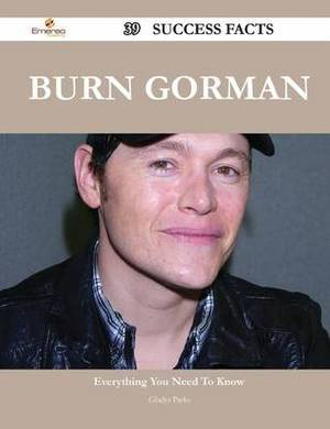Burn Gorman 39 Success Facts - Everything You Need to Know about Burn Gorman