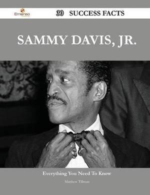 Sammy Davis, Jr. 30 Success Facts - Everything You Need to Know about Sammy Davis, Jr.
