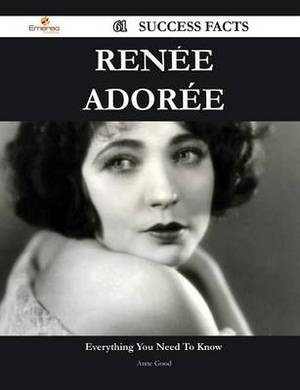 Renee Adoree 61 Success Facts - Everything You Need to Know about Renee Adoree